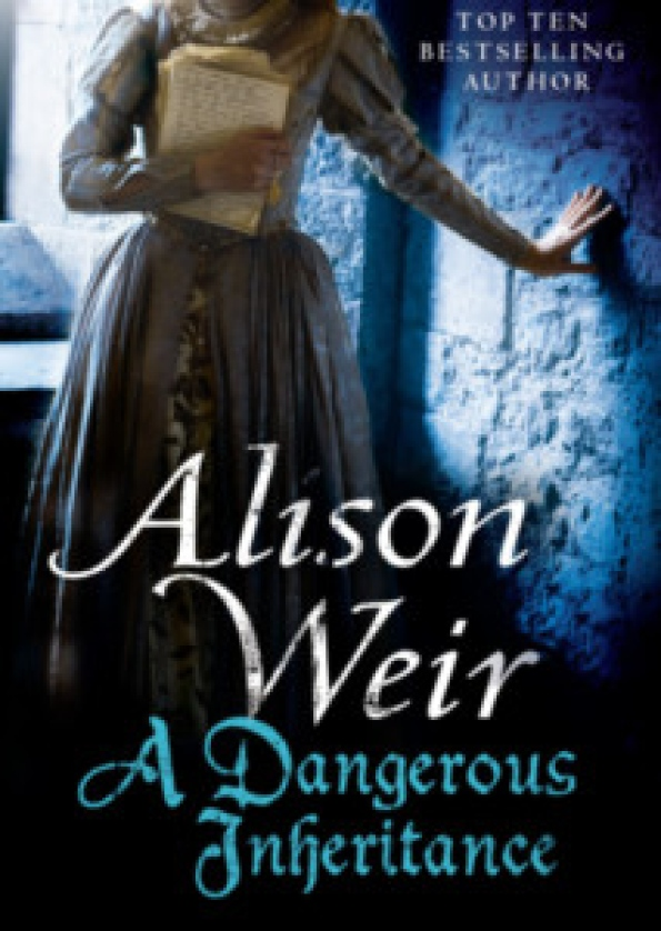 dangerous inheritance alison weir